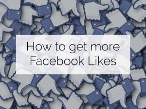 How do I get more Facebook Likes?