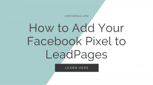 How to Add your Facebook Pixel to LeadPages