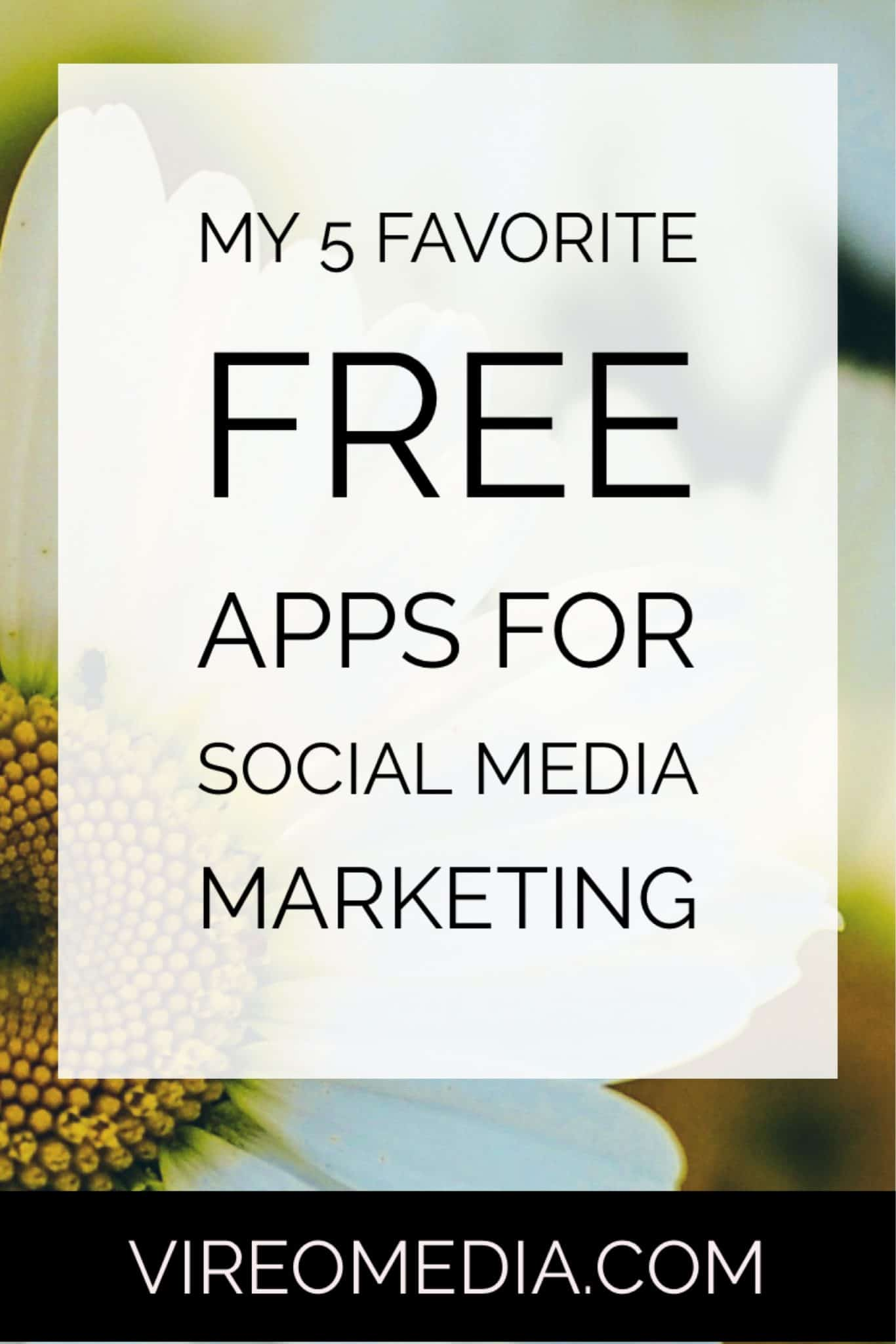 My 5 Favorite Free apps for social media Marketing