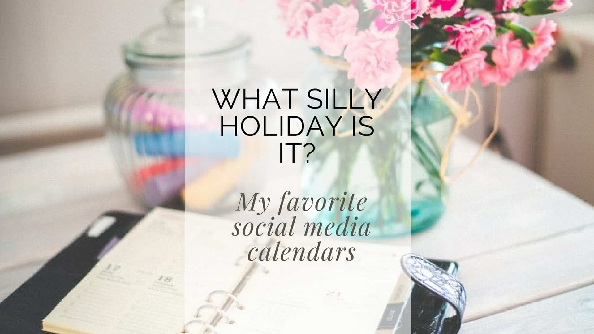 What Silly Holiday is it?