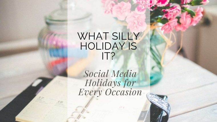 What Silly Social Media Holiday is it?