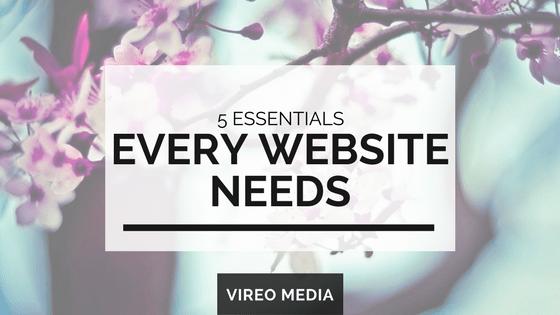 5 Essentials every Website Needs