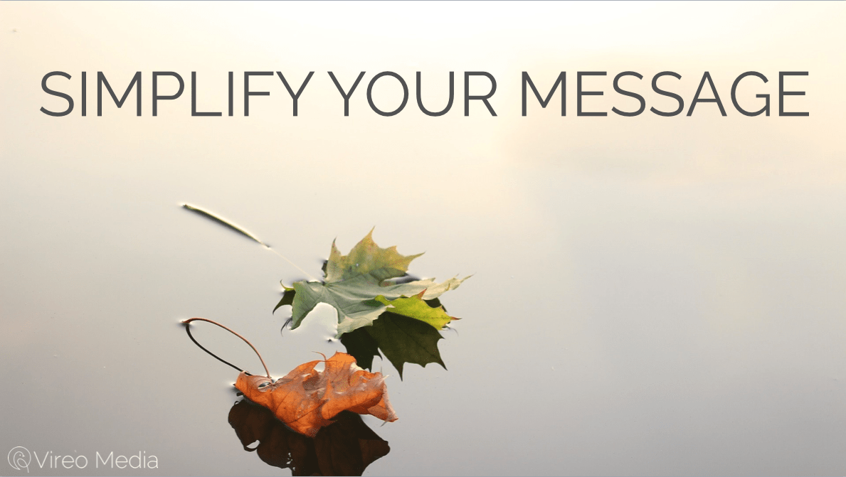 Simplify your message