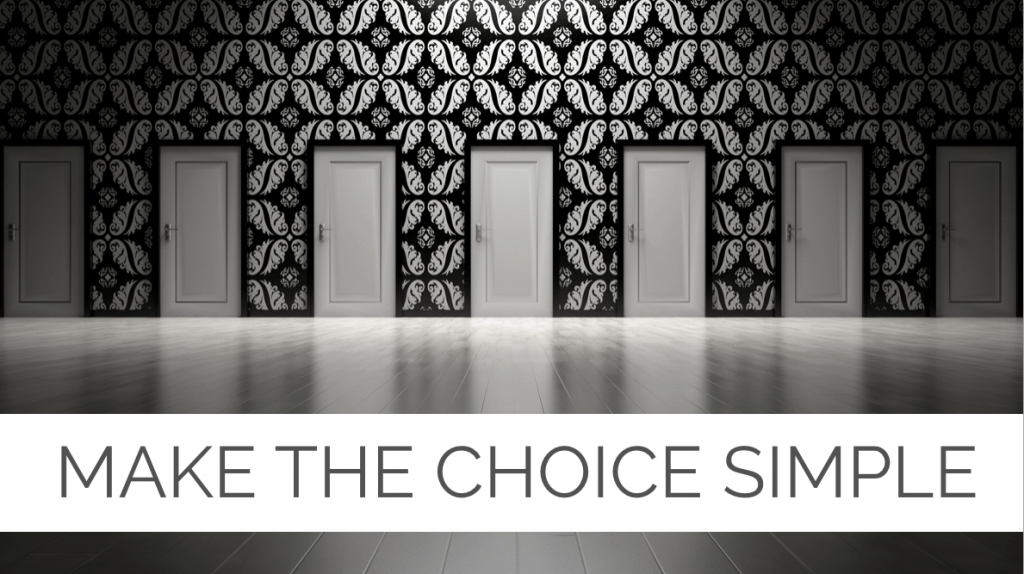 Make the Choice Simple
