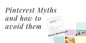 Pinterest Myths and How to Avoid Them