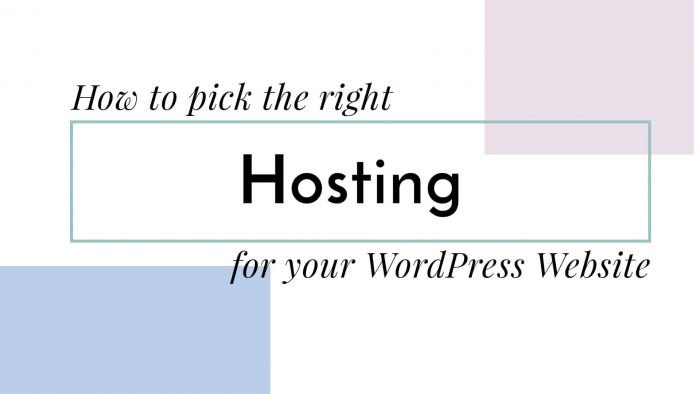 How to pick the right hosting for your WordPress website