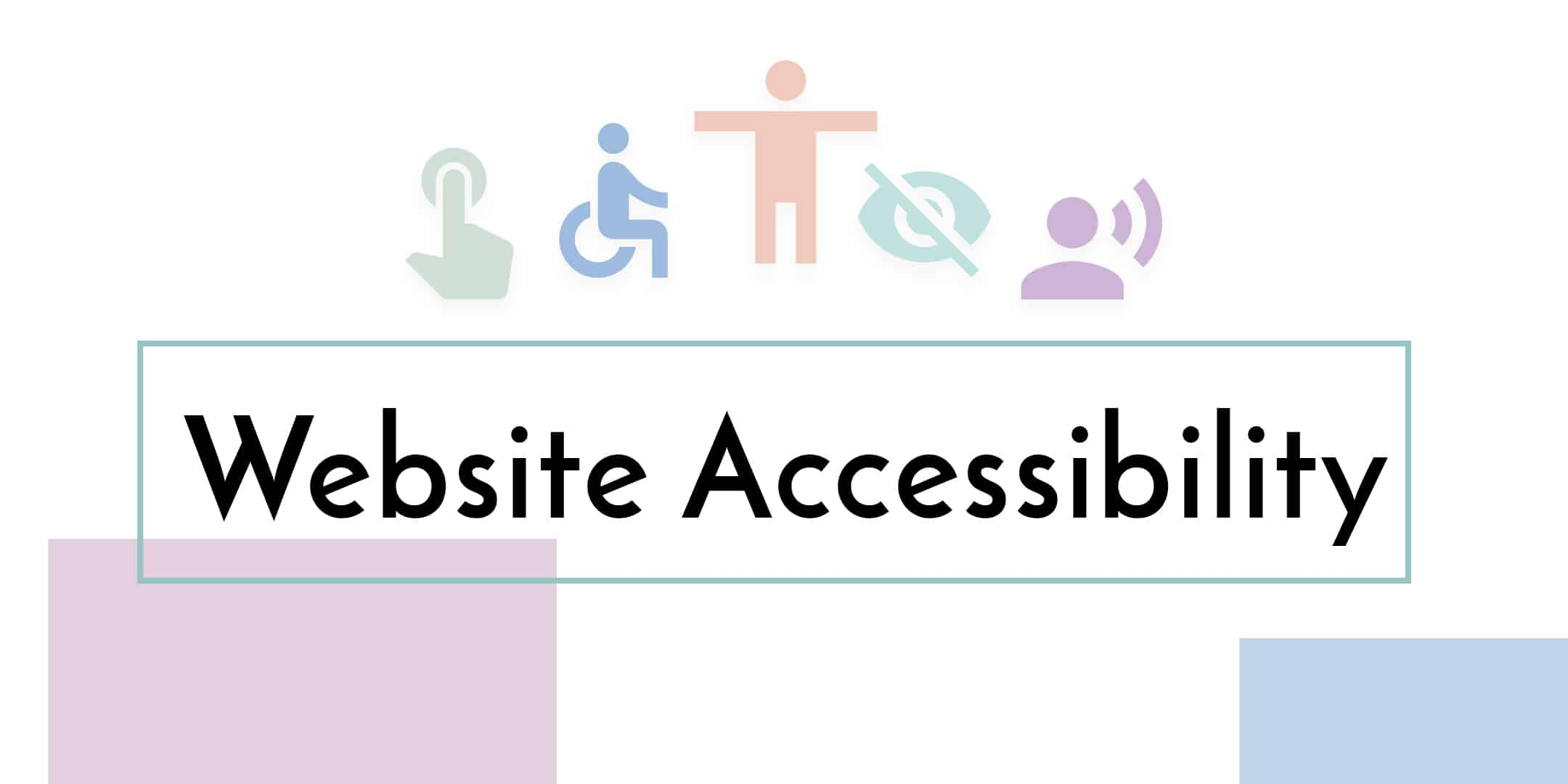 A spectrum of colorful accessibility icons over the words Website Accessibility