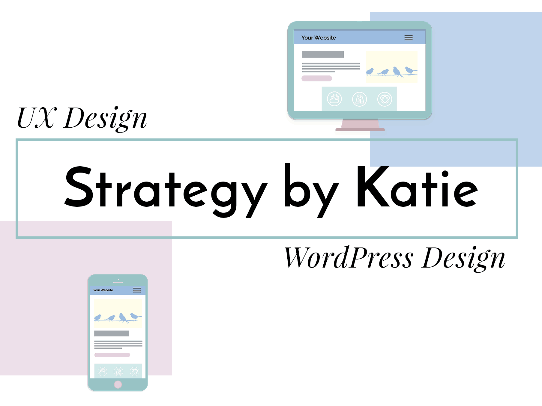 Strategy by Katie UX Design and WordPress Design