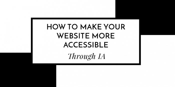 How to make your website more accessible through IA